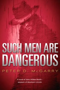 Such Men Are Dangerous by Peter D. McGarry