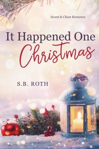 It Happened One Christmas by S.B. Roth