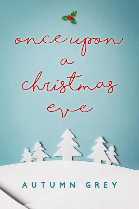 Once Upon a Christmas Eve by Autumn Grey