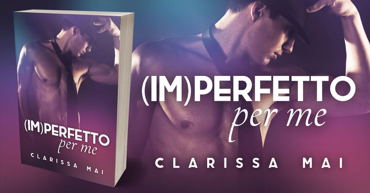 Showcase Spotlight: (Im)perfetto Per Me by Clarissa Mai