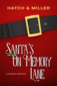 Santa's On Memory Lane by Kristin G. Hatch and Delaina J. Miller