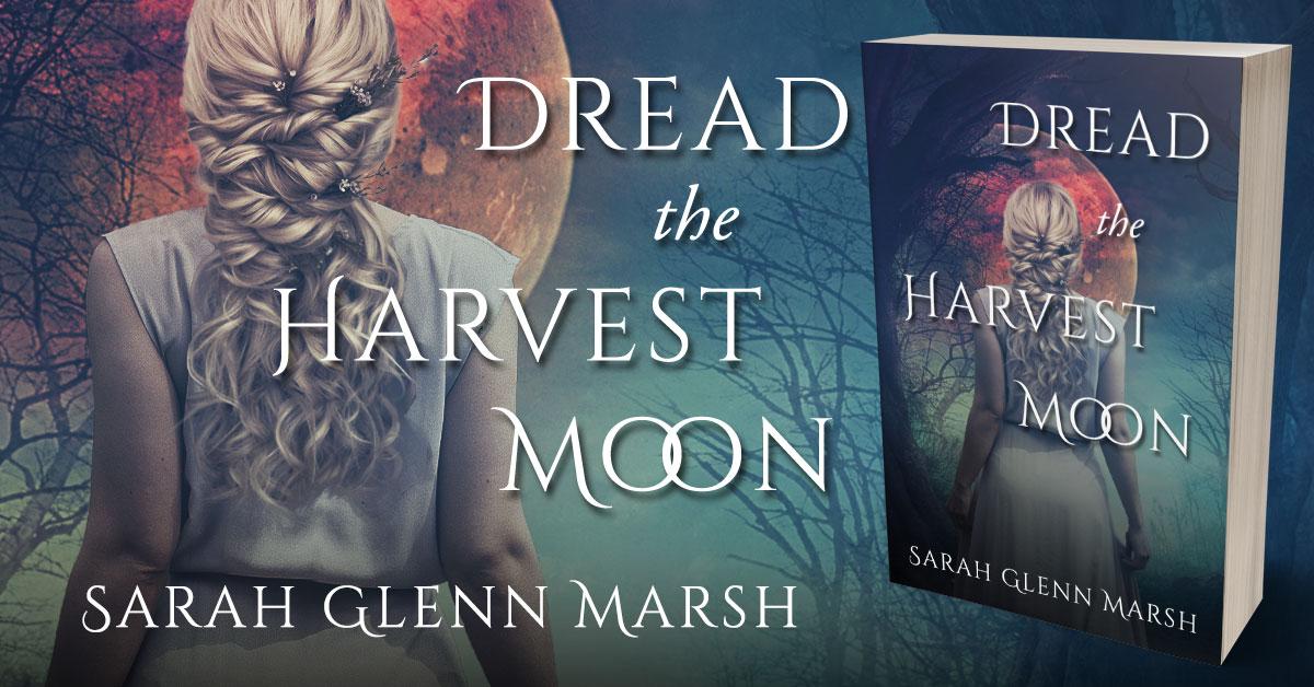 Showcase Spotlight: Dread the Harvest Moon by Sarah Glenn Marsh