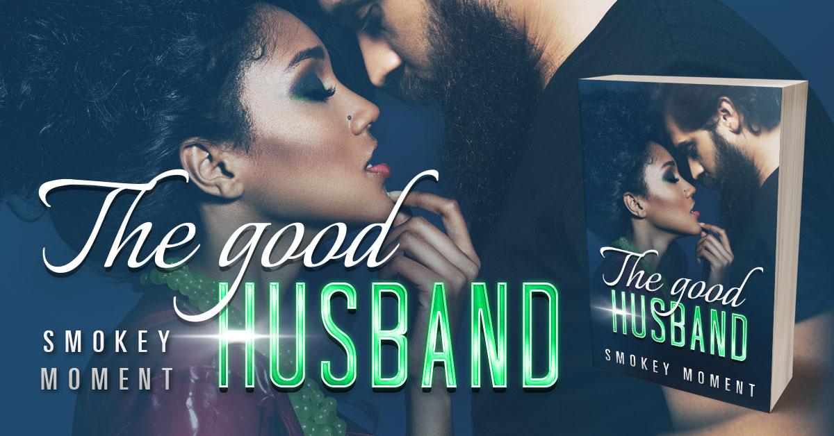 Showcase Spotlight: The Good Husband by Smokey Moment