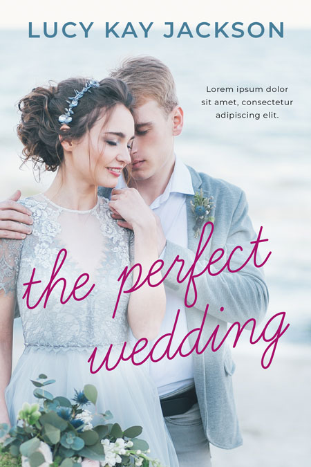 The Perfect Wedding - Contemporary Romance Premade Book Cover For Sale @ Beetiful Book Covers