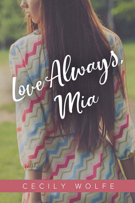 Love Always, Mia by Cecily Wolfe