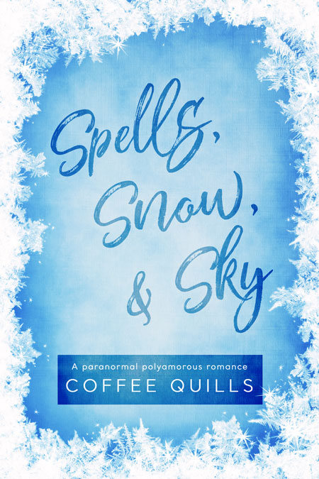 Spells, Snow, & Sky by Coffee Quills