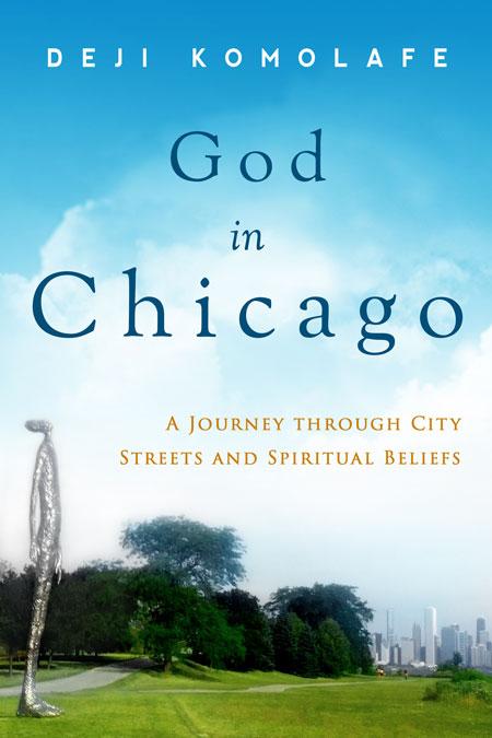God In Chicago by Deji Komolafe