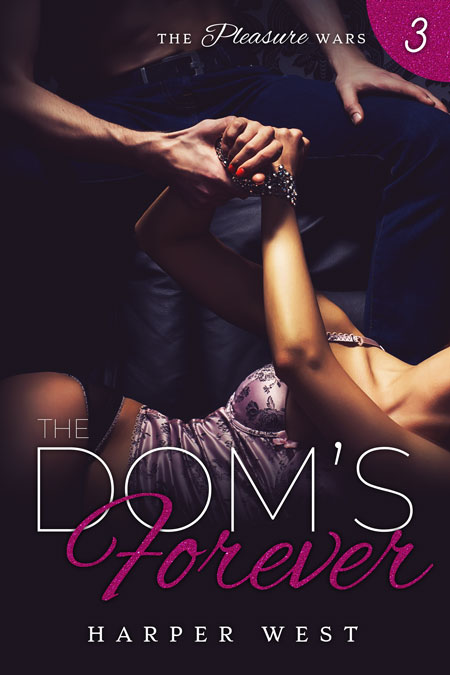 The Dom's Forever by Harper West