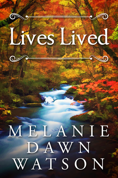 Lives Lived by Melanie Dawn Watson