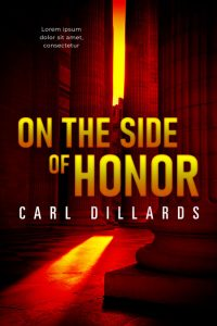 On the Side of Honor - Legal Thriller / Crime Thriller Premade Book Cover For Sale @ Beetiful Book Covers
