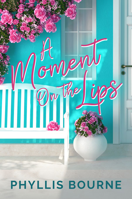 A Moment on the Lips by Phyllis Bourne