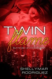 Twin Flame: Surrender and Dissolution by Shellymar Rodriguez