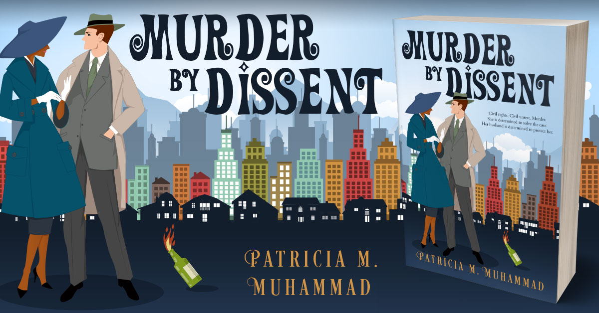 Showcase Spotlight: Murder by Dissent by Patricia M. Muhammad