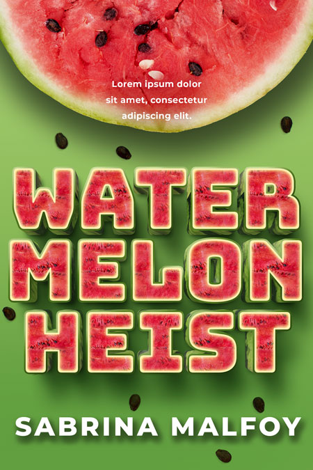 Watermelon Heist - Humor, Watermelon Text Effect Premade Book Cover For Sale @ Beetiful Book Covers