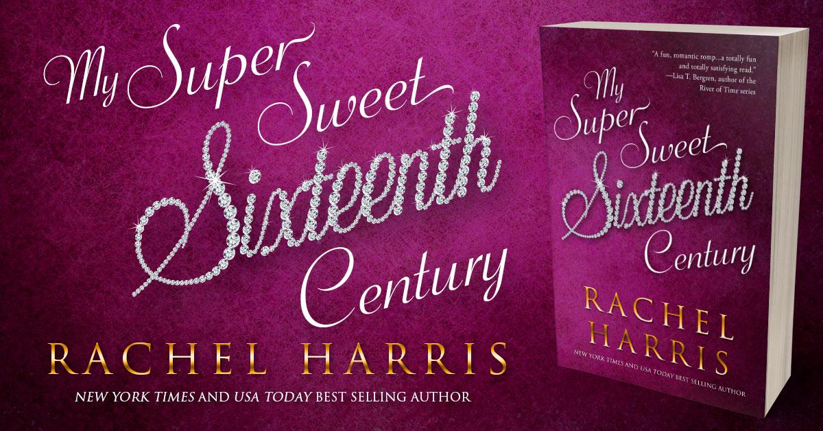 Showcase Spotlight: My Super Sweet Sixteenth Century by Rachel Harris