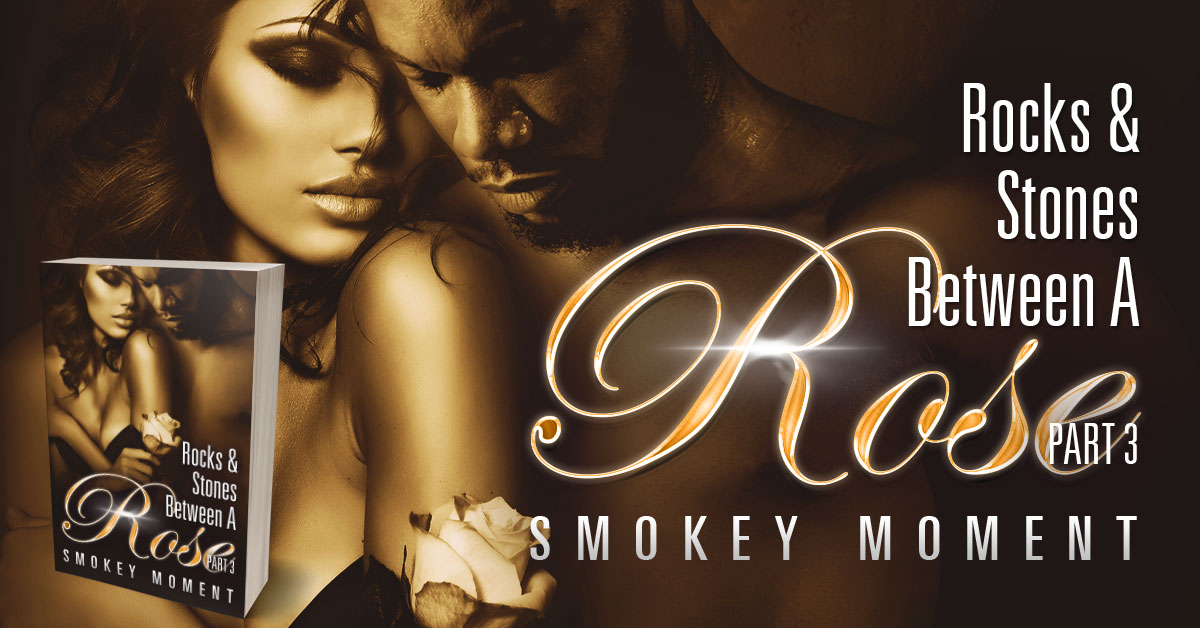 Showcase Spotlight: The Rocks & Stones Between a Rose Part 3 by Smokey Moment