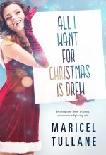 All I Want For Christmas is Drew – Christmas Romance Premade Book Cover For Sale @ Beetiful Book Covers