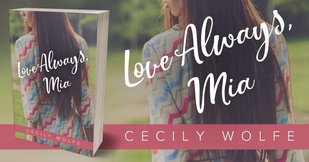 Showcase Spotlight: Love Always, Mia by Cecily Wolfe