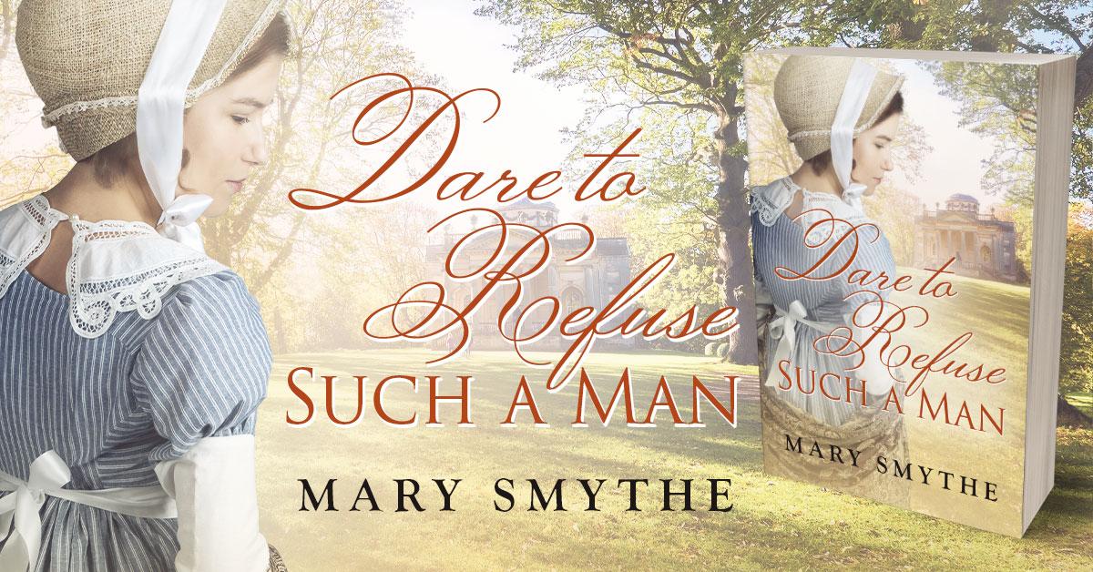 Showcase Spotlight: Dare to Refuse Such a Man by Mary Smythe