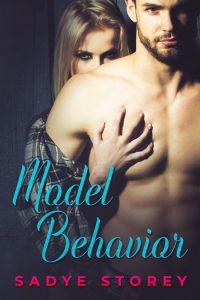 Model Behavior by Sadye Story