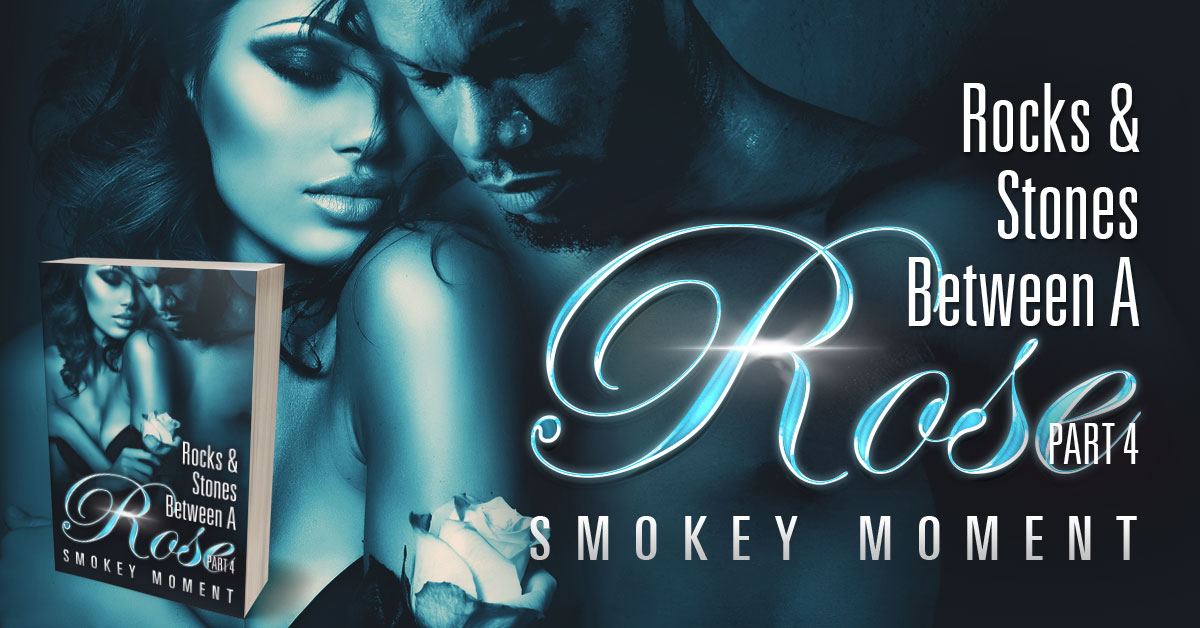 Showcase Spotlight: The Rocks & Stones Between a Rose Part 4 by Smokey Moment