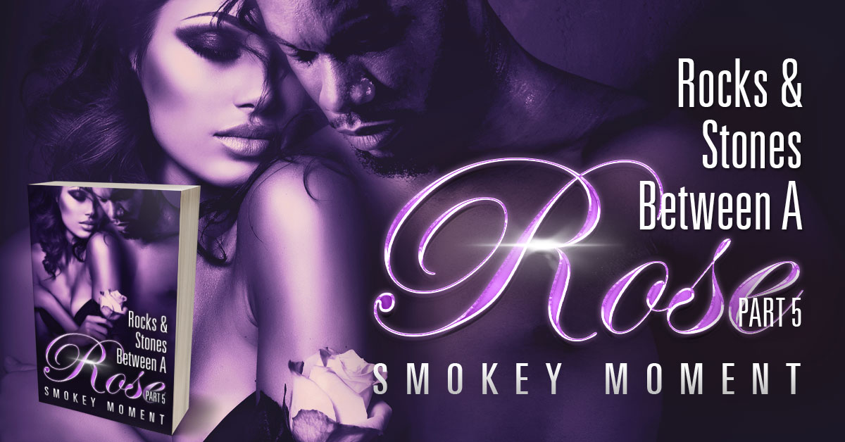 Showcase Spotlight: The Rocks & Stones Between a Rose Part 5 by Smokey Moment