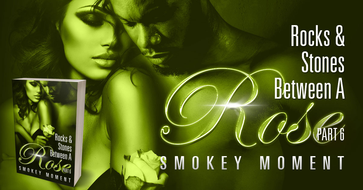 Showcase Spotlight: The Rocks & Stones Between a Rose Part 6 by Smokey Moment