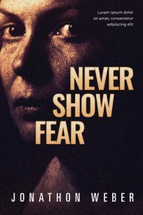 Never Show Fear - Mystery / Thriller Premade Book Cover For Sale @ Beetiful Book Covers