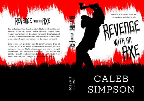 Revenge with an Axe - Thriller / Horror Premade Book Cover For Sale @ Beetiful Book Covers