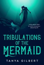 Tribulations of the Mermaid – Young Adult Fantasy Premade Book Cover For Sale @ Beetiful Book Covers